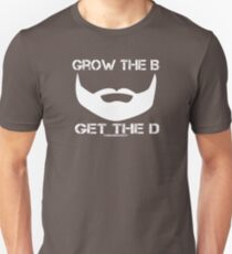 Grow The B Get The D Slim Fit T-Shirt