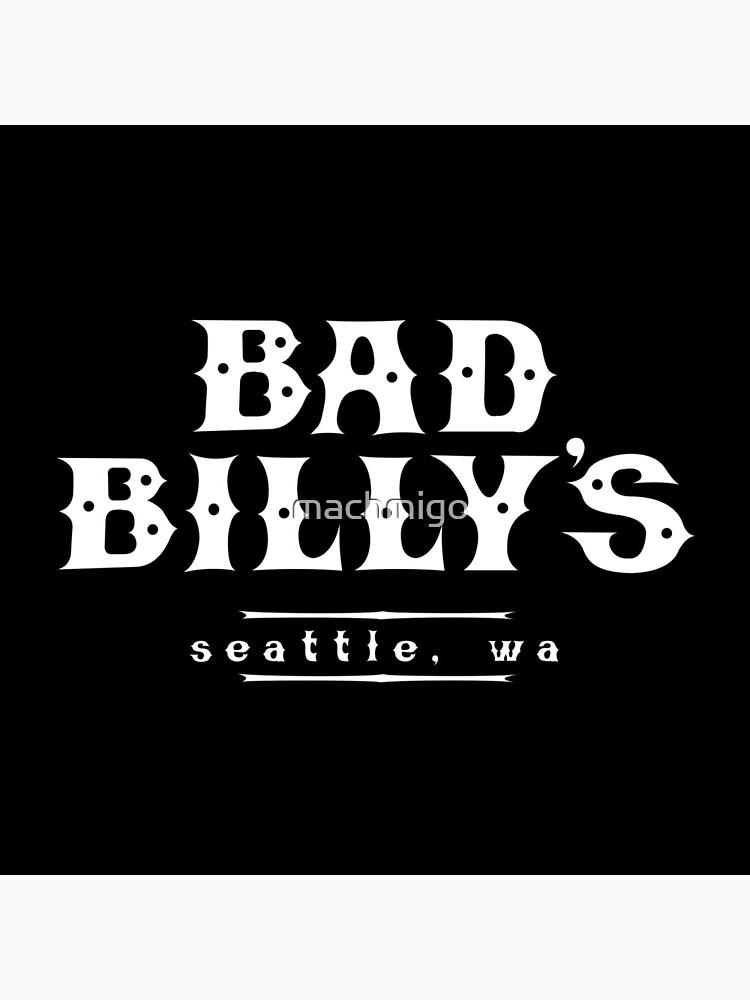 Bad Billy's by machmigo