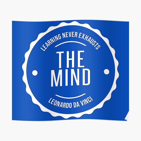 Learning Never Exhausts The Mind Poster