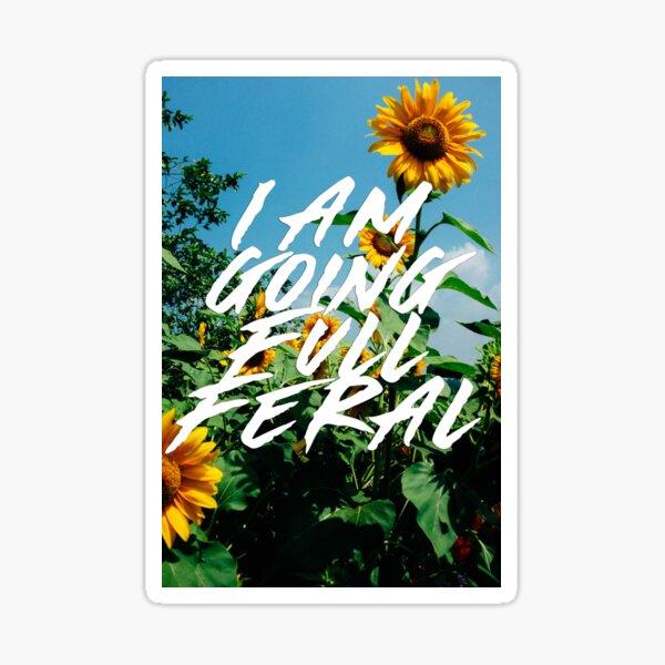 I am Going Full Feral - Michael Sheen Sticker