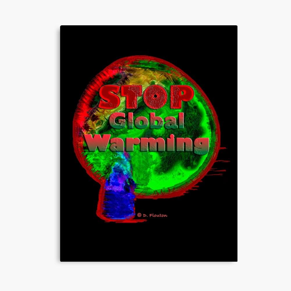 Stop Global Warming Canvas Print