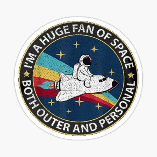 Huge Fan of Space Both Outer and Personal Funny  Sticker