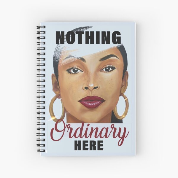 Nothing Ordinary Here - Sade Painting Spiral Notebook