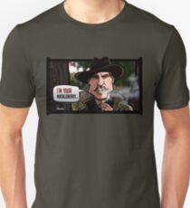 I'm Your Huckleberry (Tombstone) Unisex T-Shirt