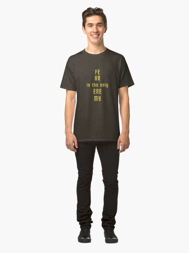 """Alternate view of """"Fear is the only enemy"""" inspirational  art Classic T-Shirt"""
