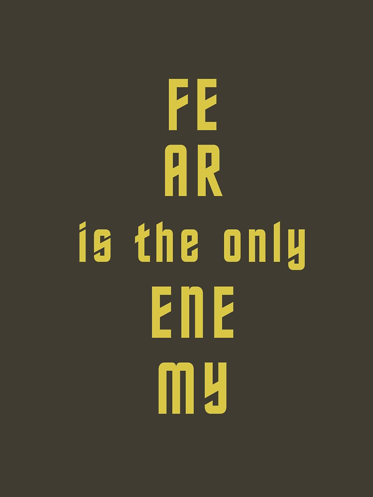 """""""Fear is the only enemy"""" inspirational  art by spoto"""