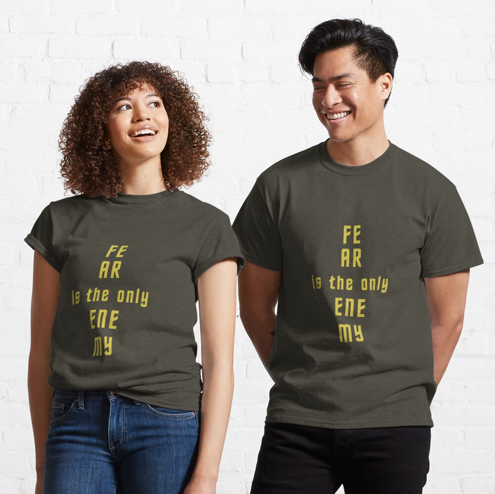 """""""Fear is the only enemy"""" inspirational  art Classic T-Shirt"""