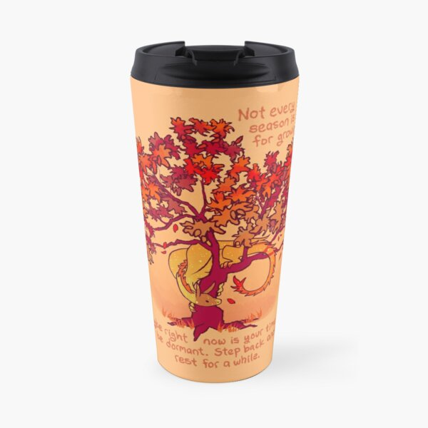 """""""Not Every Season is For Growing"""" Fall Dragon Forest Spirit Travel Mug"""