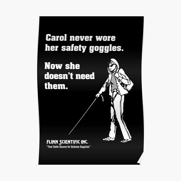Carol Never Wore Her Safety Goggles. Now She Doesn t Need Them| Funny Science Classroom Poster Poster