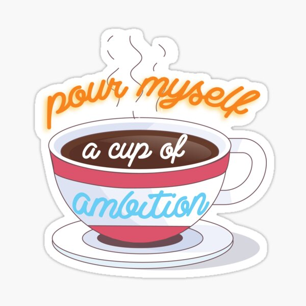 "9-5 ""Cup of Ambition"" Sticker Sticker"