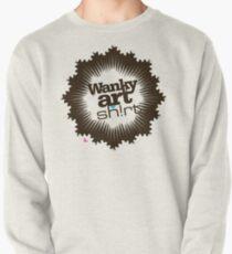 Just another WANKY ART SHIRT! Pullover
