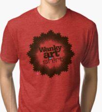 Just another WANKY ART SHIRT! Tri-blend T-Shirt