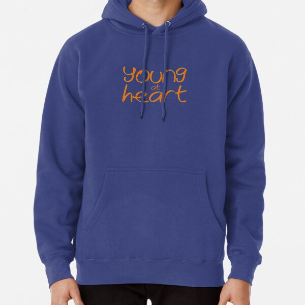 young at heart Hoodie