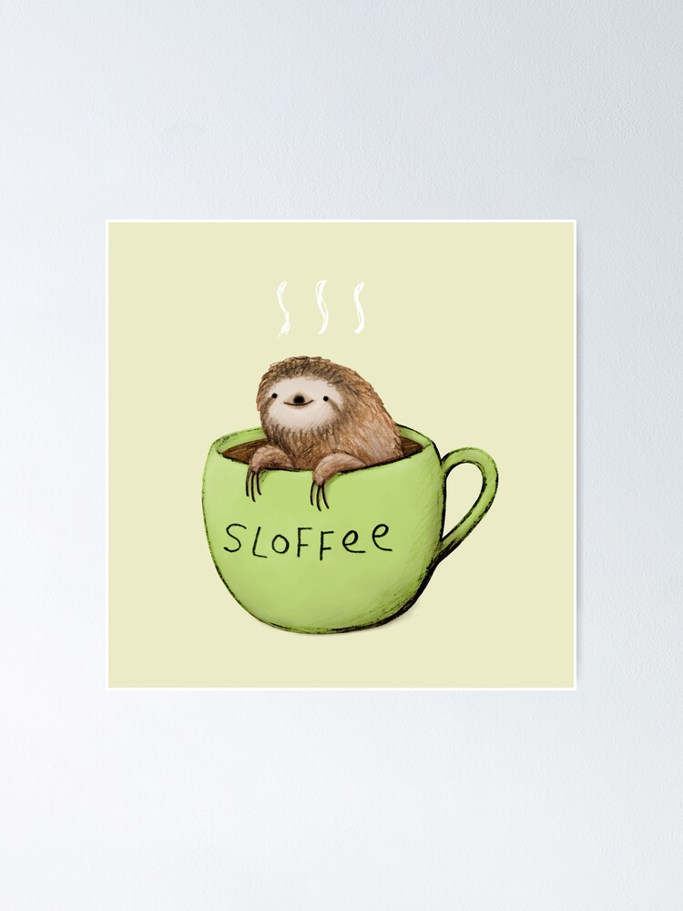 Alternate view of Sloffee Poster