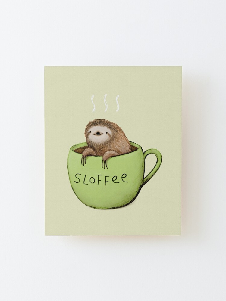 Alternate view of Sloffee Mounted Print