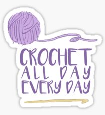 Crochet All Day Every Day Sticker