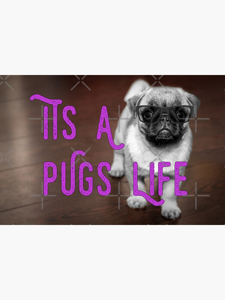 It's a Pugs Life Wooden Background by tribbledesign