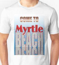 Come To Myrtle Beach T-Shirt Unisex T-Shirt