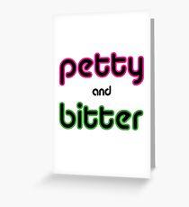 Petty & Bitter Greeting Card