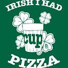 Irish I Had Pizza by HotBoxPizza