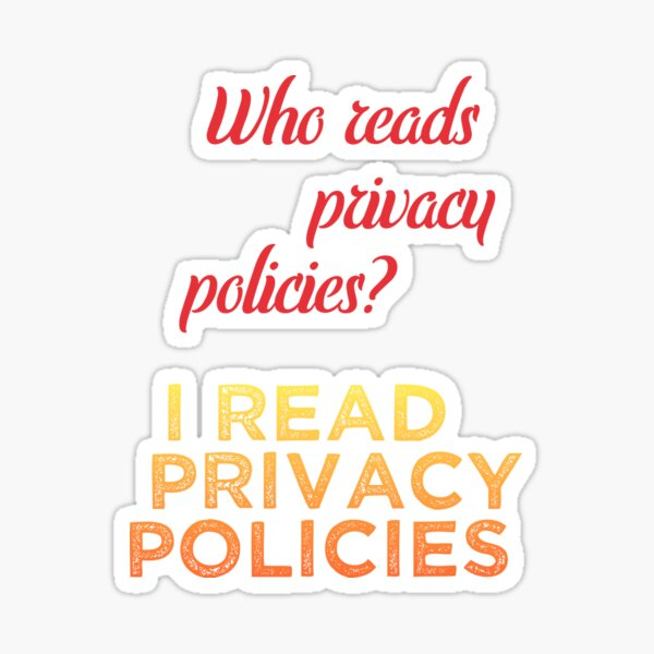 Who reads those privacy policies anyway? Sticker