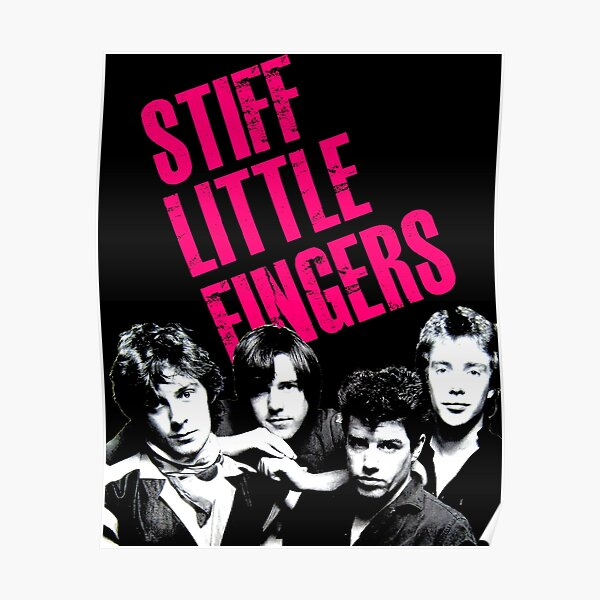 Stiff Little Fingers - Band Poster