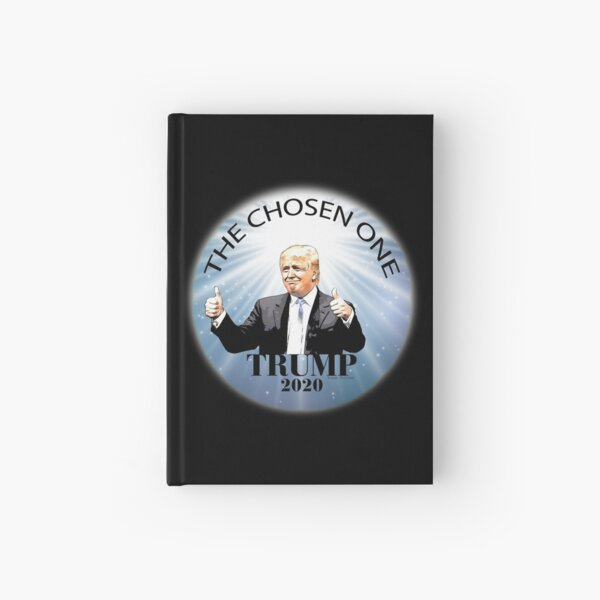 Trump 2020 The Chosen One Hardcover Journal