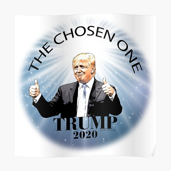 Trump 2020 The Chosen One Poster