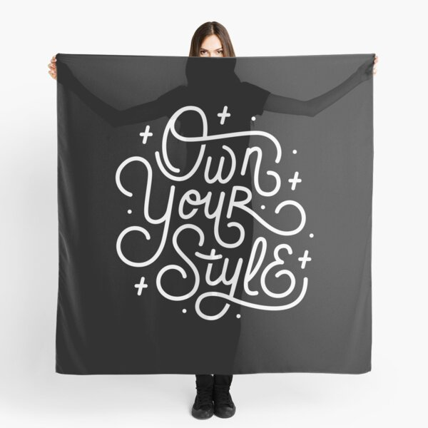 Own Your Style - Black and white monoline script hand lettering  Scarf