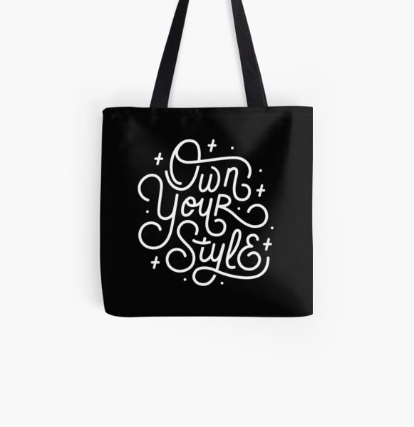 Own Your Style - Black and white monoline script hand lettering  All Over Print Tote Bag