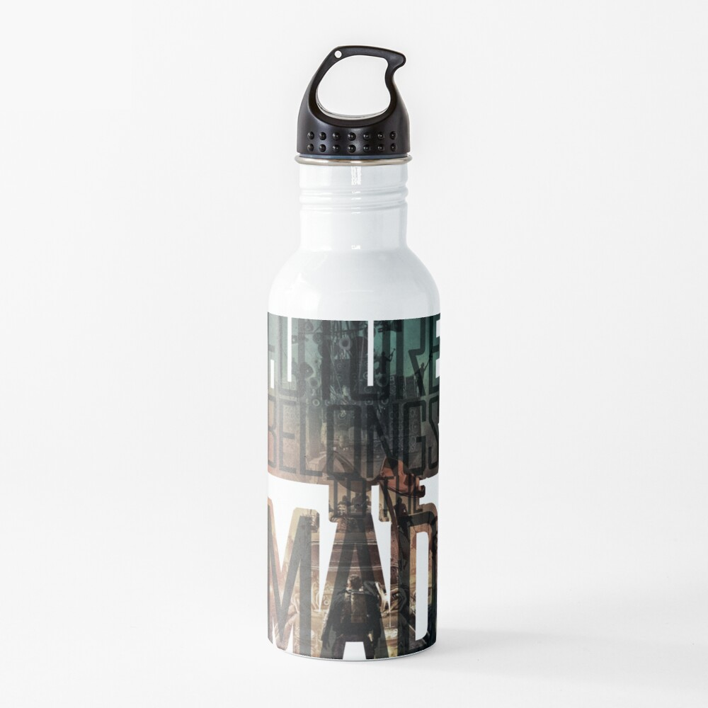 The future belongs to the mad Water Bottle