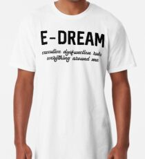 E-DREAM: executive dysfunction rules everything around me Long T-Shirt