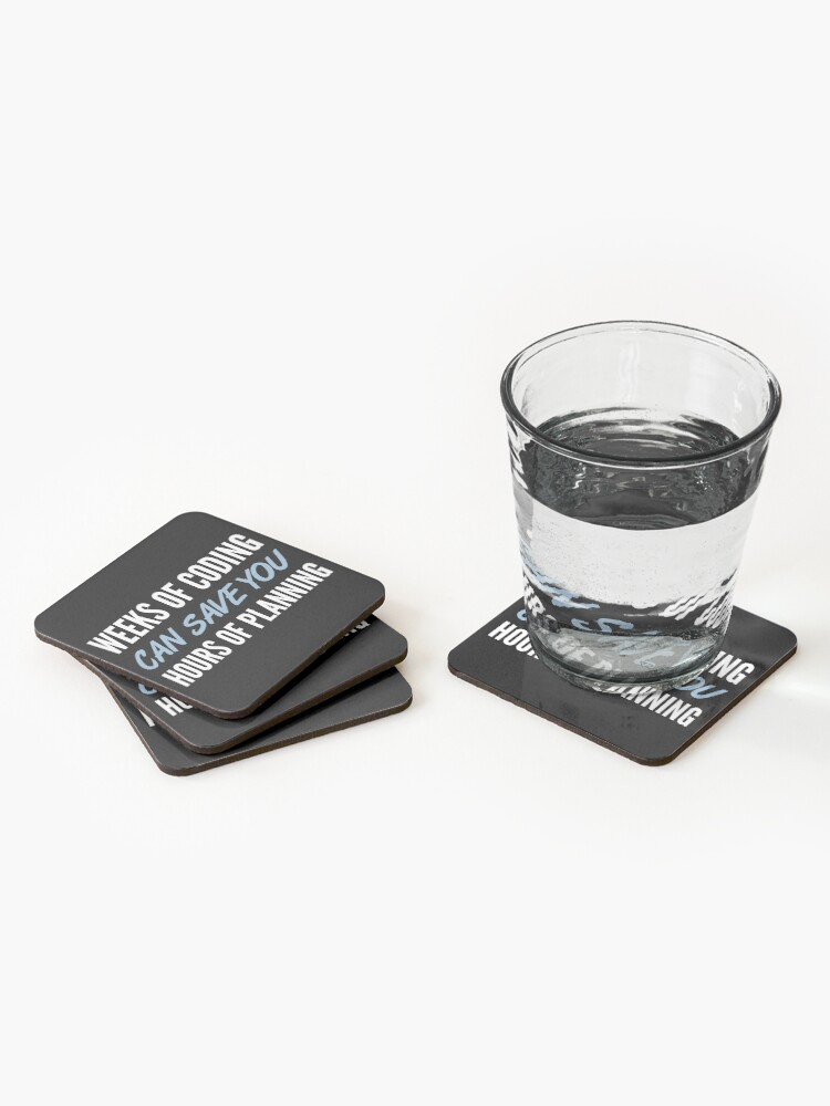Alternate view of Weeks Of Coding Can Save You Hours Of Planning - Blue/White Design Coasters (Set of 4)