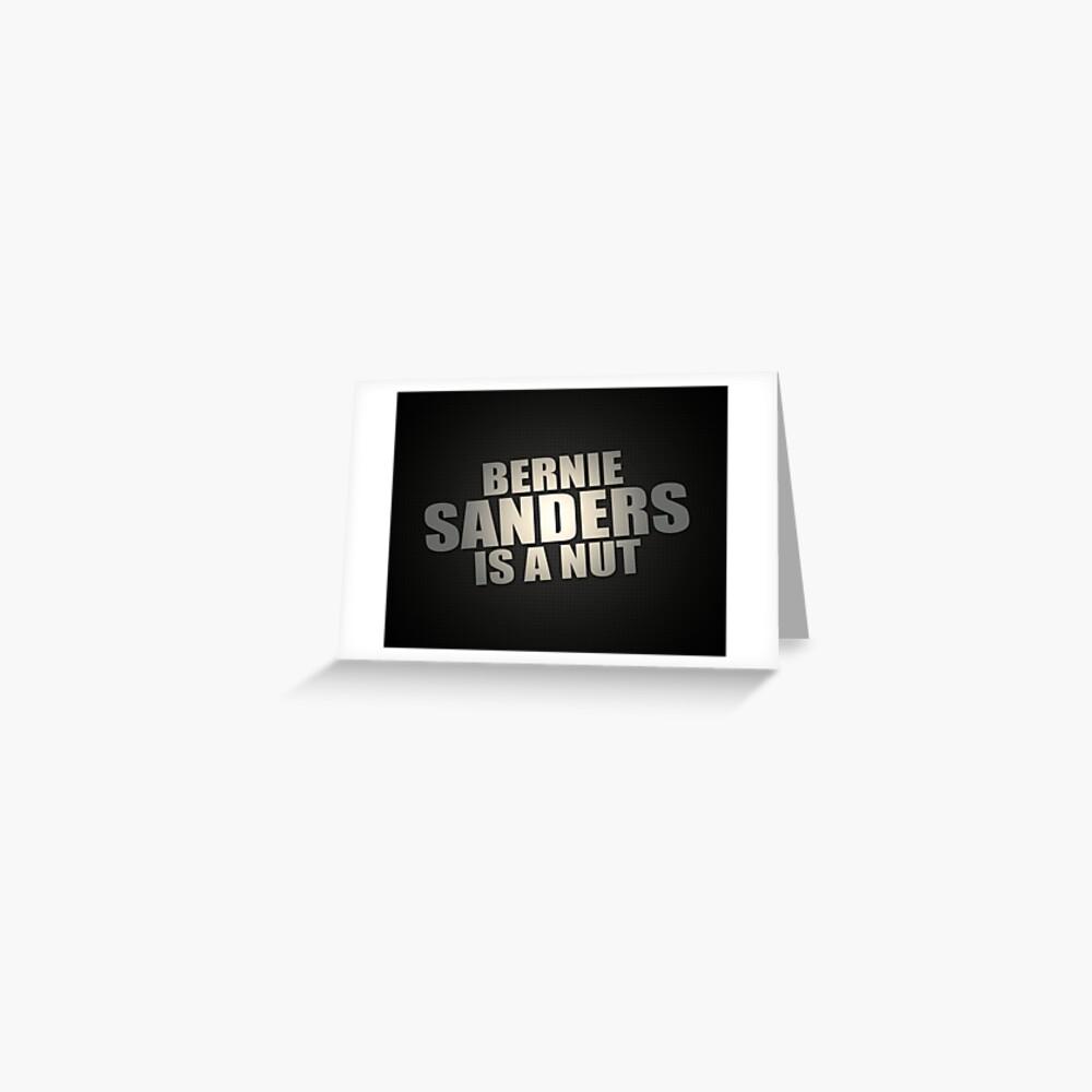 Bernie Sanders Is A Nut Greeting Card