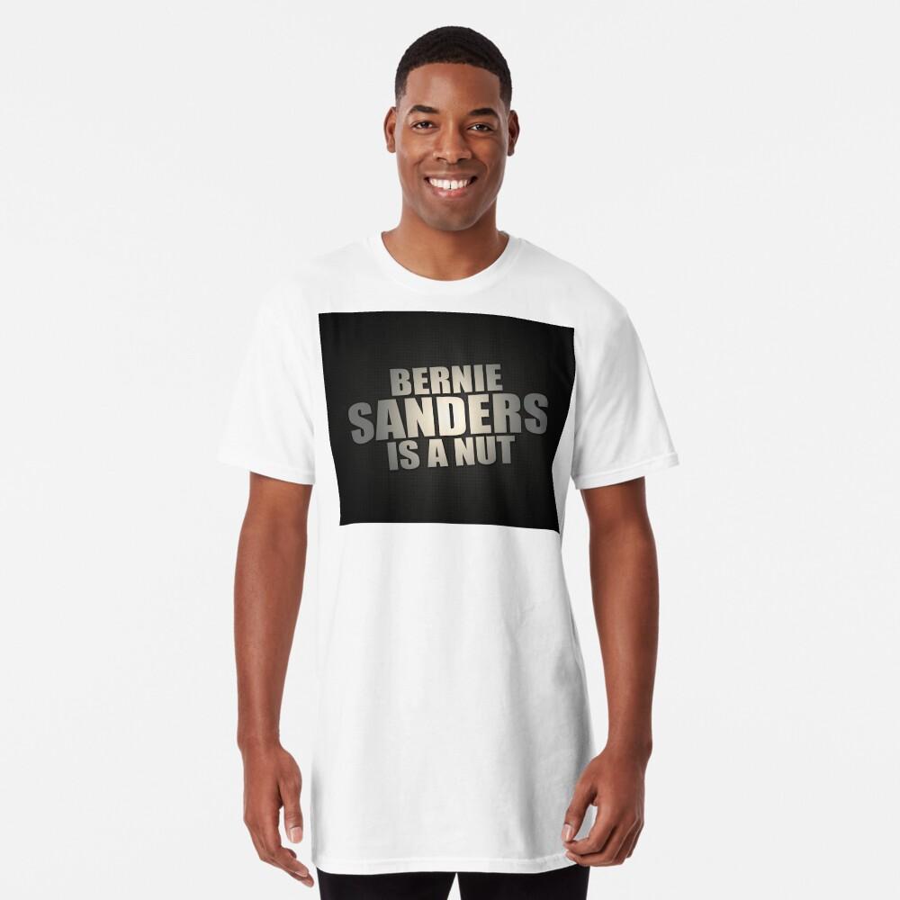 Bernie Sanders Is A Nut Long T-Shirt