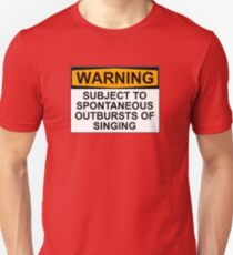 WARNING: SUBJECT TO SPONTANEOUS OUTBURSTS OF SINGING Slim Fit T-Shirt