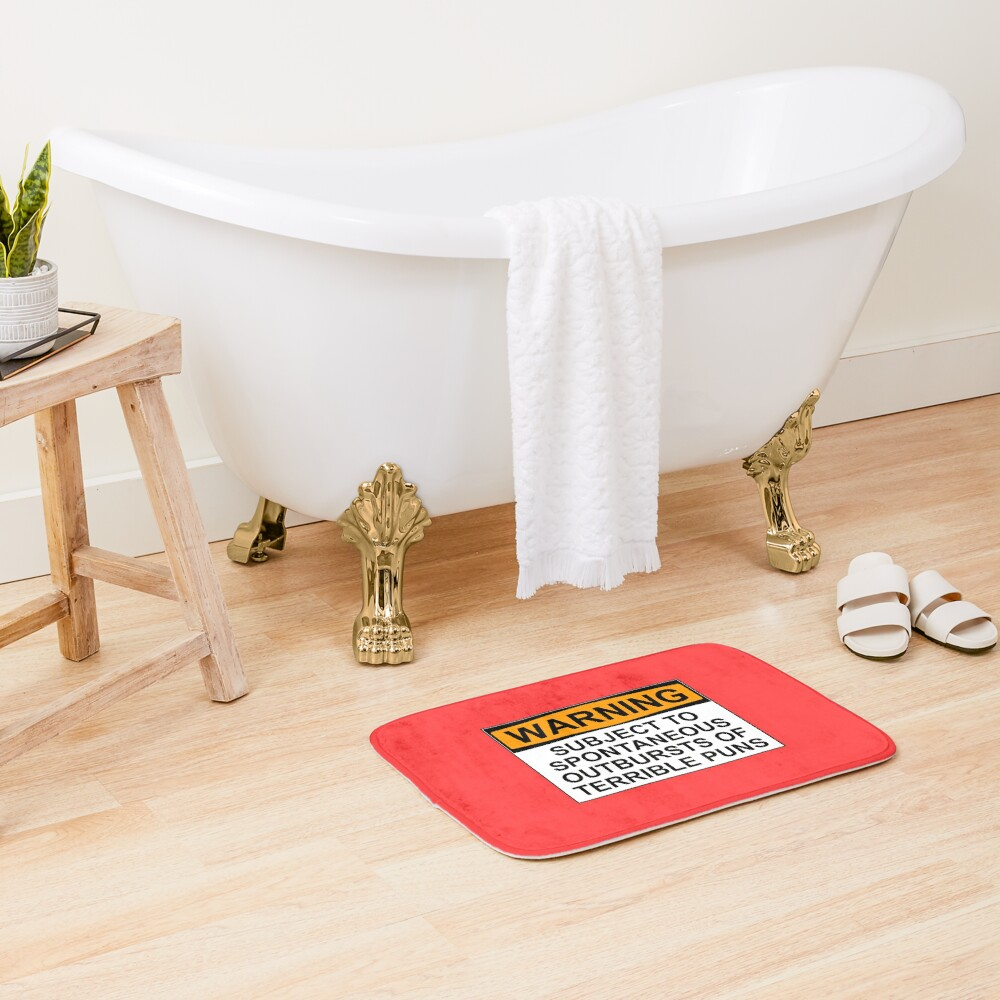 WARNING: SUBJECT TO SPONTANEOUS OUTBURSTS OF TERRIBLE PUNS Bath Mat