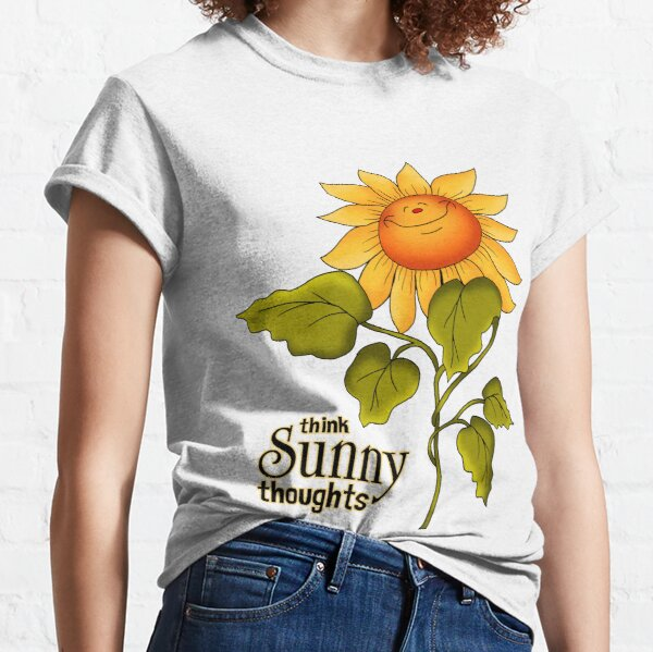 Sunflowers Make for Sunny Thoughts  Classic T-Shirt
