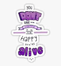 You Don't Have to Be Happy Sticker
