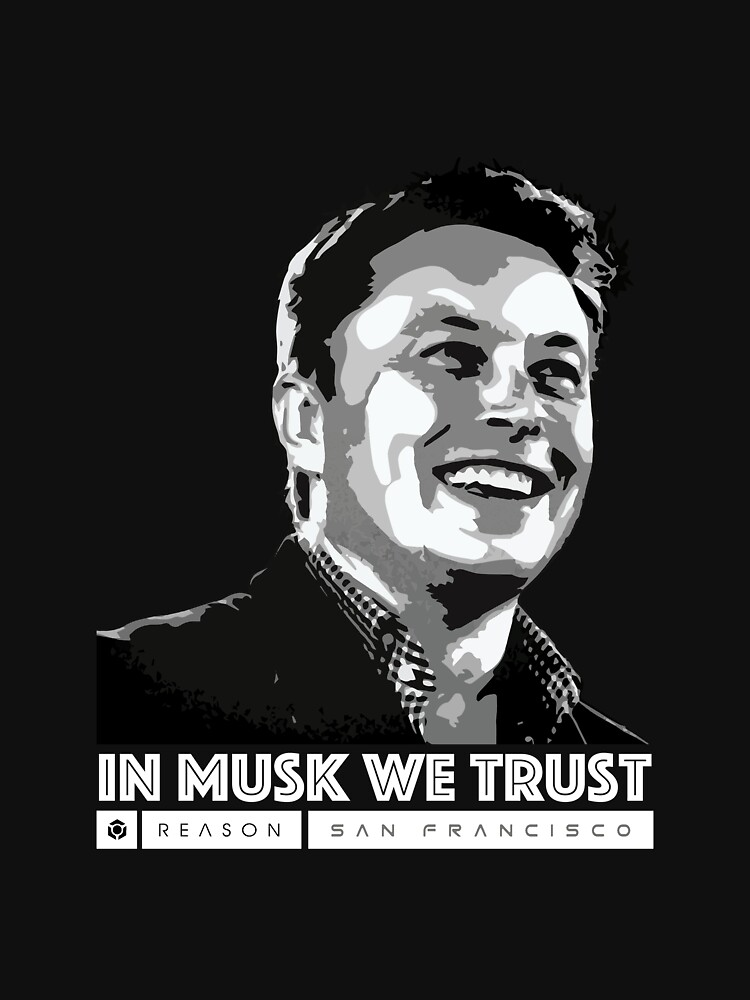 In Musk we Trust by reasonsf