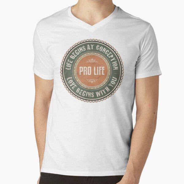 Pro Life V-Neck T-Shirt