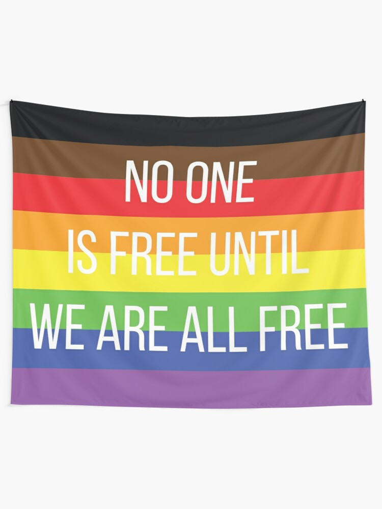 Alternate view of pride: no one is free until we are all free Tapestry