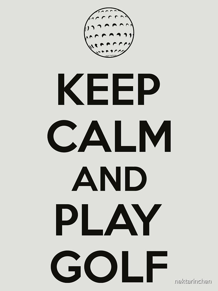 Keep calm and play golf by nektarinchen