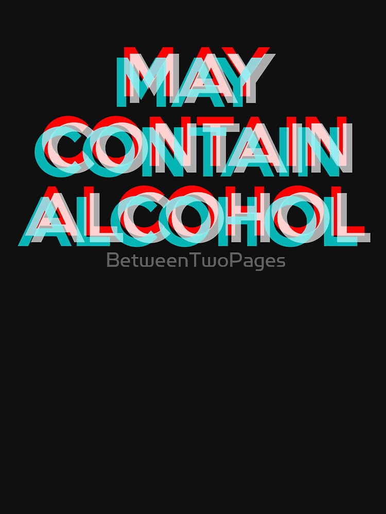 May Contain Alcohol by BetweenTwoPages