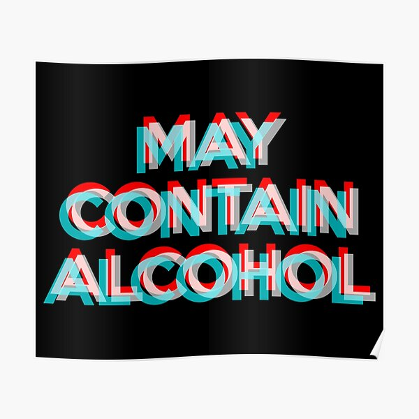 May Contain Alcohol Poster