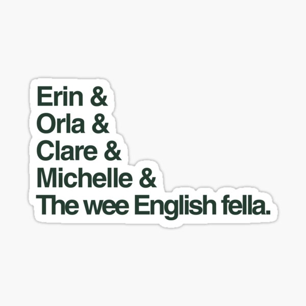 Derry Girls - The Gang Sticker
