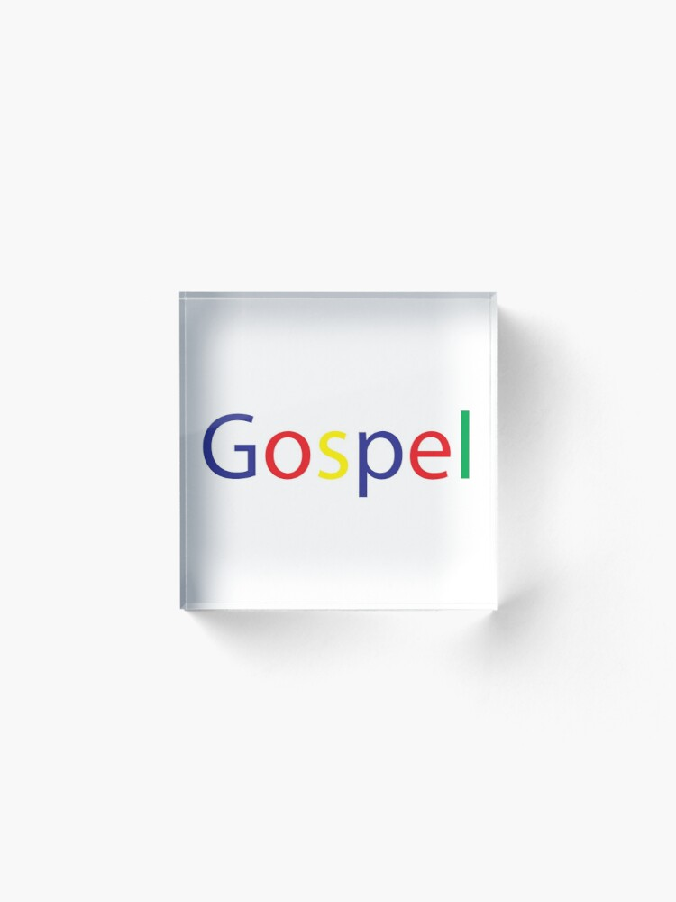 Alternate view of Gospel in Google Colors Acrylic Block