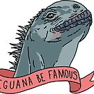 Iguana Be Famous by robhollywood