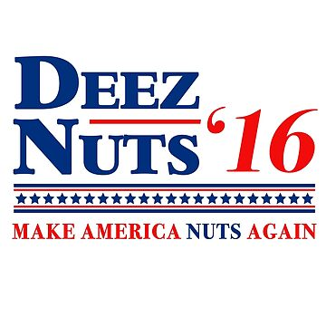 Deez Nuts 2016 by Tabner