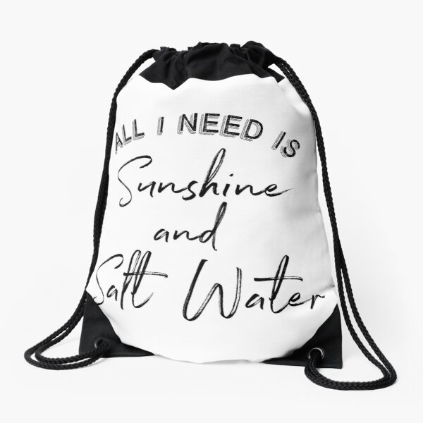 Cute All I Need Is Sunshine and Salt Water product print Drawstring Bag
